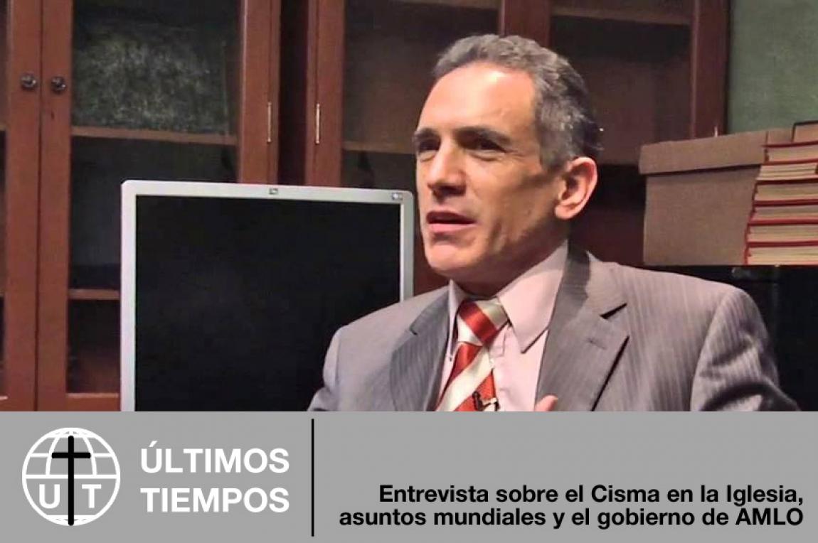 El Cisma en la Iglesia, asuntos mundiales y el gobierno de AMLO